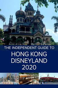 The Independent Guide to Hong Kong Disneyland 2020