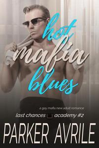 Hot Mafia Blues: A Gay Mafia New Adult Romance