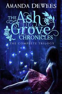The Ash Grove Chronicles: The Complete Trilogy