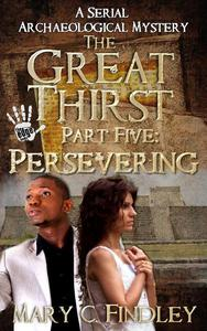 The Great Thirst Part Five: Persevering