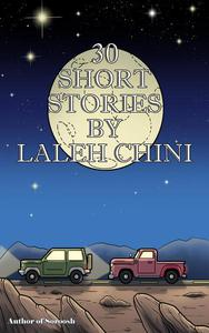 30 Short Stories by Laleh Chini