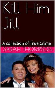 Kill Him Jill