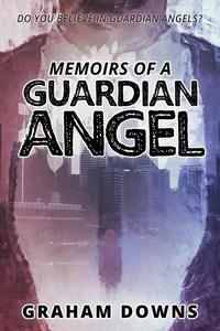 Memoirs of a Guardian Angel
