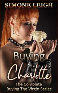 Buying Charlotte - The Complete 'Buying the Virgin'