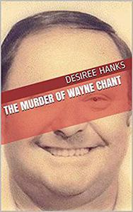 The Murder of Wayne Chant