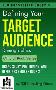 Defining Your Target Audience: Demographics