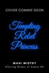 Tempting Rebel Princess
