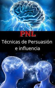 PNL tecnicas de persuasion e influencia