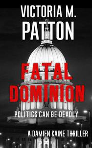 Fatal Dominion - Politics Can Be Deadly