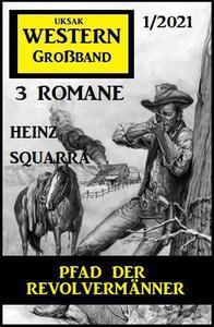 Pfad der Revolvermänner: Western Großband 1/2021