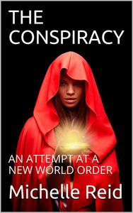 The Conspiracy: An Attempt At A New World Order