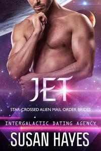 Jet: Star-Crossed Alien Mail Order Brides (Intergalactic Dating Agency)