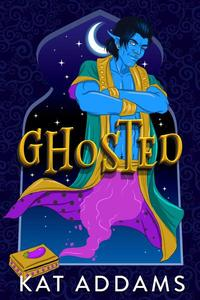 Ghosted: A Paranormal Romantic Comedy