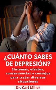 ¿Cuánto Sabes De Depresión?: Síntomas, efectos, consecuencias y consejos para tratar diversas situaciones