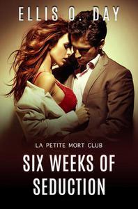 Six Weeks of Seduction