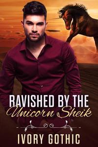 Ravished by the Unicorn Sheik