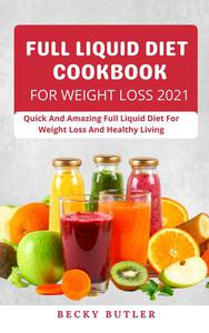 Full Liquid Diet Cookbook For Weight Loss 2021