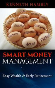 Smart Money Management: Easy Wealth and Early Retirement