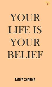 Your life is your belief