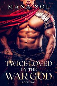 Twice Loved by the War God