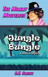 Jungle Bungle: a Short Story