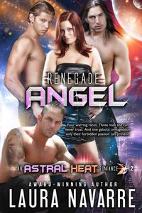 Renegade Angel (An Astral Heat Romance: #2)