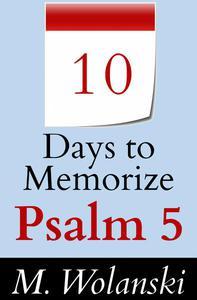 10 Days to Memorize Psalm 5