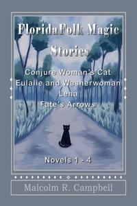 Florida Folk Magic Stories:  Novels 1-4