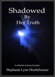 Shadowed By Her Truth