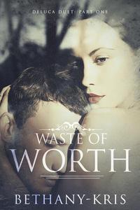 Waste of Worth