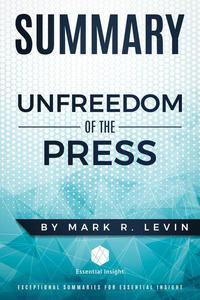 Summary: Unfreedom of the Press - by Mark R. Levin