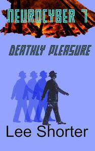 Neurocyber 7: Deathly Pleasure