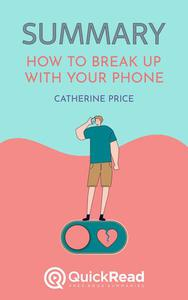 """Summary of """"How to Break up With Your Phone"""" by Catherine Price"""