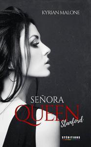 Señora Queen, Stanford