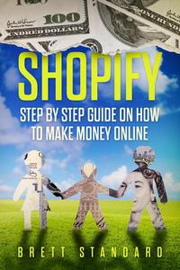 Shopify: Step-by-Step Guide on How to Make Money Online