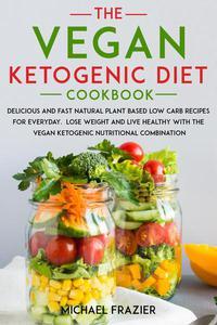 The Vegan Ketogenic Diet Cookbook