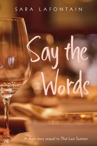 Say the Words: A Short Story Sequel to That Last Summer