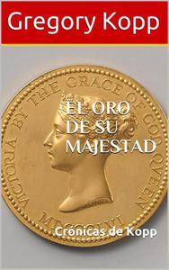 El Oro De Su Majestad
