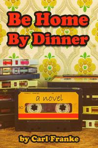 Be Home By Dinner