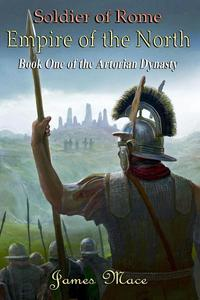 Soldier of Rome: Empire of the North