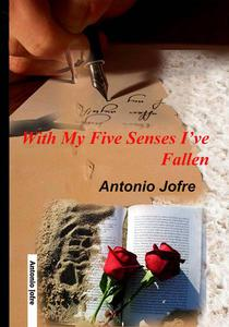 With My Five Senses I've Fallen