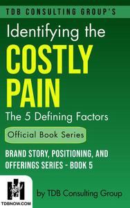 Identifying the Costly Pain: The 5 Defining Factors