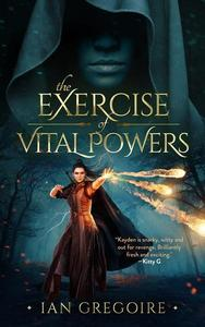 The Exercise Of Vital Powers