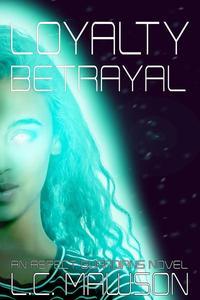 Loyalty/Betrayal