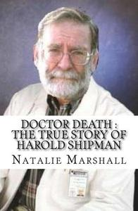 Doctor Death : The True Story of Harold Shipman