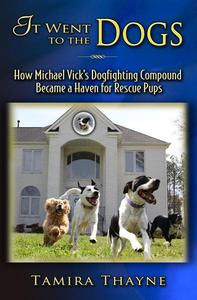 It Went to the Dogs: How Michael Vick's Dogfighting Compound Became a Haven for Rescue Pups
