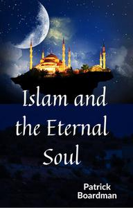 Islam and the Eternal Soul