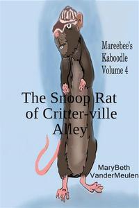 The Snoop Rat of Critter-ville Alley