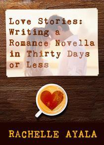 Love Stories: Writing a Romance Novella