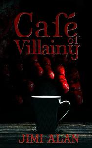 Cafe of Villainy - Chapter Three